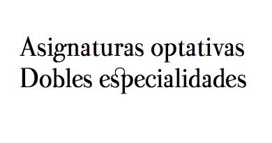 Asignaturas optativas y dobles especialidades